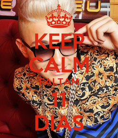 Poster: KEEP CALM FALTAM 11 DIAS