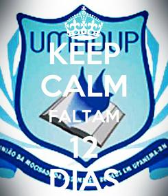 Poster: KEEP CALM FALTAM 12 DIAS