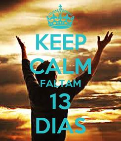 Poster: KEEP CALM FALTAM 13 DIAS