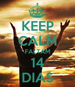 Poster: KEEP CALM FALTAM 14 DIAS