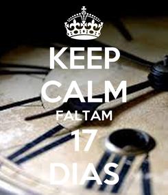 Poster: KEEP CALM FALTAM 17 DIAS