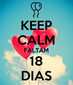 Poster: KEEP CALM FALTAM 18 DIAS