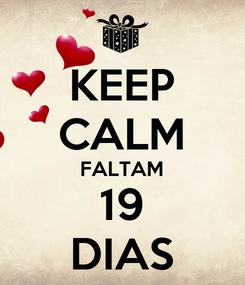 Poster: KEEP CALM FALTAM 19 DIAS