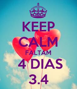 Poster: KEEP CALM FALTAM  4 DIAS 3.4