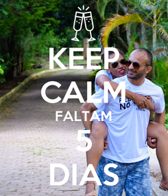 Poster: KEEP CALM FALTAM 5 DIAS