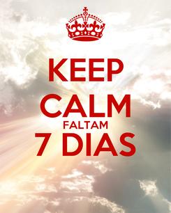 Poster: KEEP CALM FALTAM 7 DIAS