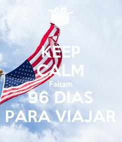 Poster: KEEP CALM Faltam 96 DIAS PARA VIAJAR
