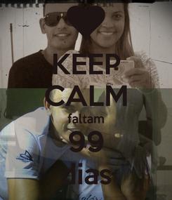 Poster: KEEP CALM faltam 99 dias