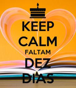 Poster: KEEP CALM FALTAM DEZ DIAS
