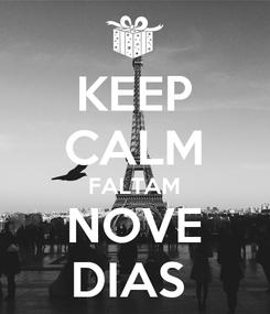 Poster: KEEP CALM FALTAM NOVE DIAS