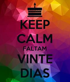 Poster: KEEP CALM FALTAM VINTE DIAS