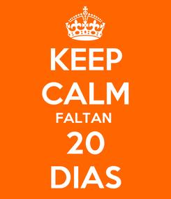 Poster: KEEP CALM FALTAN  20 DIAS