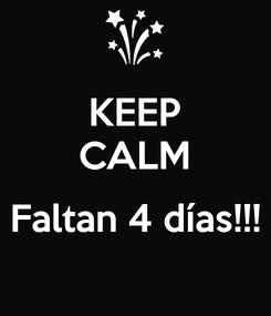 Poster: KEEP CALM  Faltan 4 días!!!