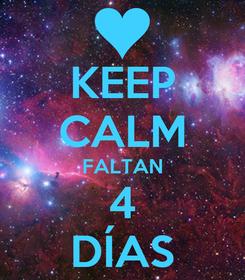 Poster: KEEP CALM FALTAN 4 DÍAS