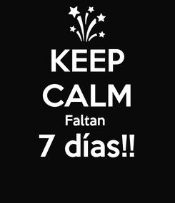 Poster: KEEP CALM Faltan  7 días!!