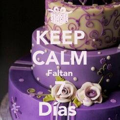 Poster: KEEP CALM Faltan 7 Días