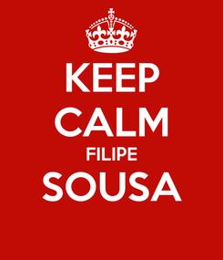 Poster: KEEP CALM FILIPE SOUSA