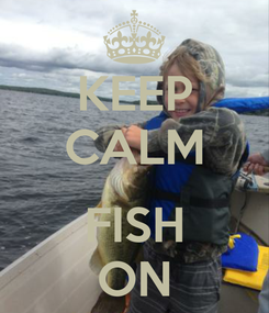 Poster: KEEP CALM  FISH ON