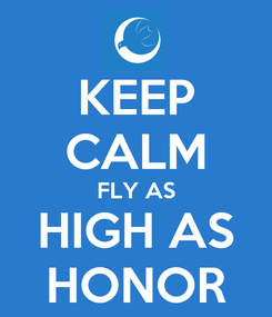Poster: KEEP CALM FLY AS HIGH AS HONOR