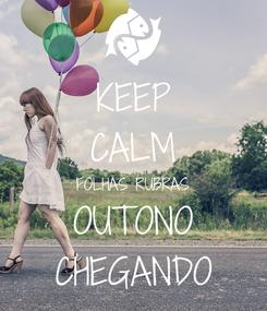 Poster: KEEP CALM FOLHAS RUBRAS OUTONO CHEGANDO