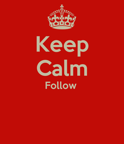 Poster: Keep Calm Follow