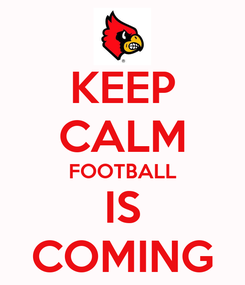 Poster: KEEP CALM FOOTBALL IS COMING