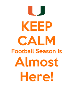 Poster: KEEP CALM Football Season Is Almost Here!