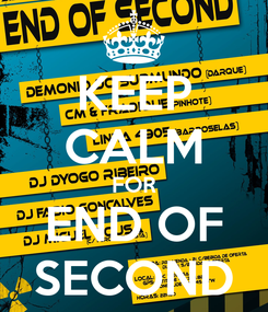 Poster: KEEP CALM FOR END OF SECOND