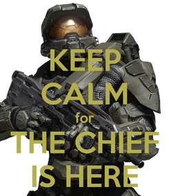 Poster: KEEP CALM for THE CHIEF IS HERE
