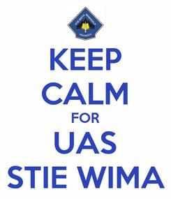 Poster: KEEP CALM FOR UAS STIE WIMA