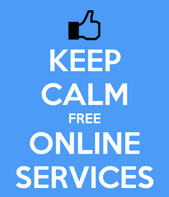 Poster: KEEP CALM FREE ONLINE SERVICES