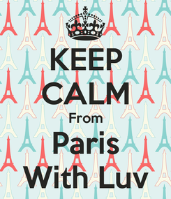 Poster: KEEP CALM From Paris With Luv