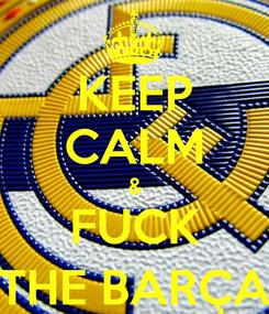 Poster: KEEP CALM & FUCK THE BARÇA