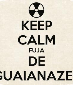 Poster: KEEP CALM FUJA DE GUAIANAZES