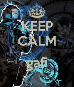 Poster: KEEP CALM  gafi