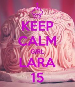 Poster: KEEP CALM GIRL LARA 15