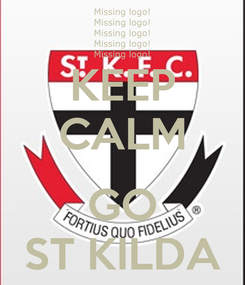Poster: KEEP CALM  GO ST KILDA