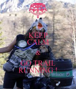 Poster: KEEP CALM & GO TRAIL RUNNING !