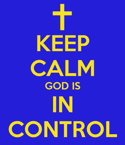 Poster: KEEP CALM GOD IS IN CONTROL
