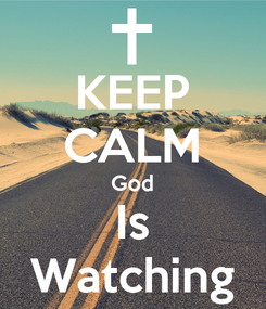 Poster: KEEP CALM God Is Watching