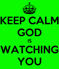 Poster: KEEP CALM GOD IS WATCHING YOU