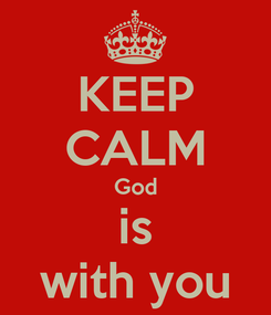 Poster: KEEP CALM God is with you