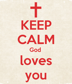 Poster: KEEP CALM God  loves you