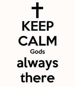 Poster: KEEP CALM Gods always there