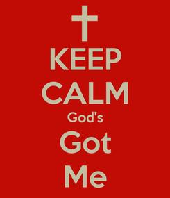 Poster: KEEP CALM God's Got Me