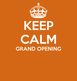 Poster: KEEP CALM GRAND OPENING