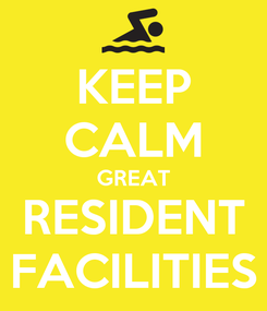 Poster: KEEP CALM GREAT RESIDENT FACILITIES