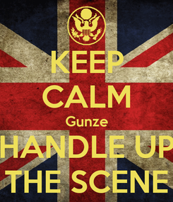 Poster: KEEP CALM Gunze HANDLE UP THE SCENE