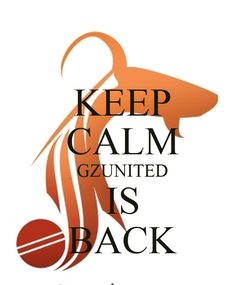 Poster: KEEP CALM GZUNITED IS BACK
