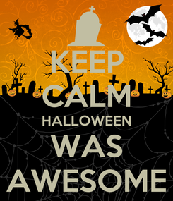 Poster: KEEP CALM HALLOWEEN WAS AWESOME